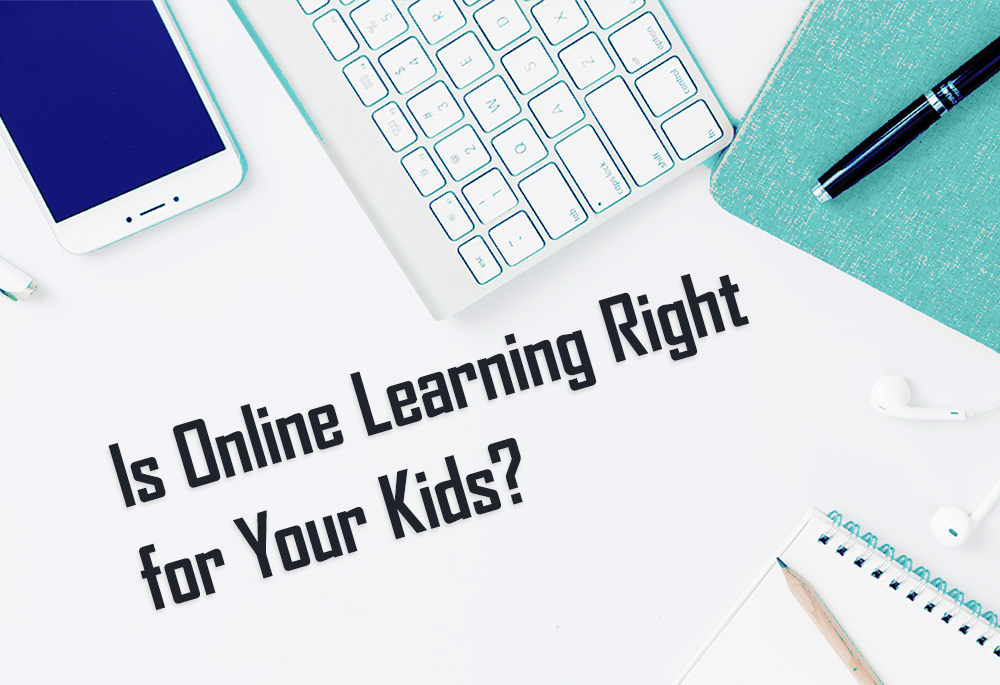 Is Online Learning Right for Your Kids?