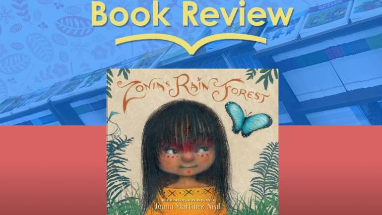 Review: Zonia's Rain Forest by Juana Martinez-Neal