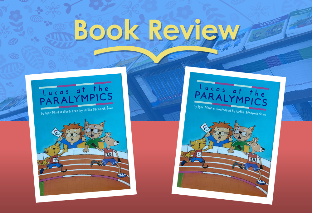 Review: Lucas at the Paralympics by Igor Plohl