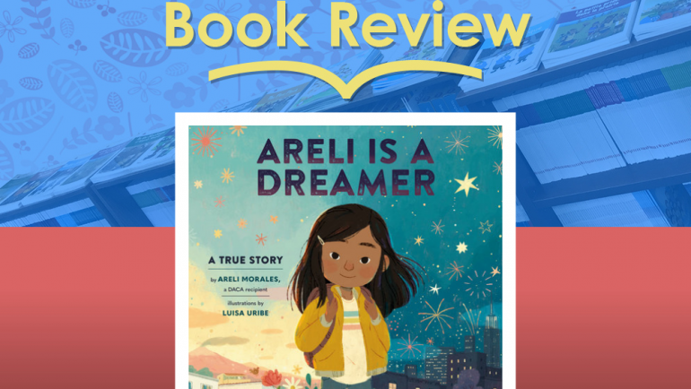 Review: Areli Is a Dreamer by Areli Morales